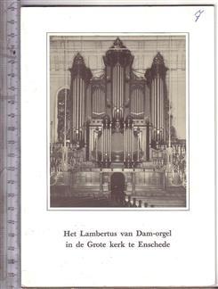 Het Lambertus van Dam-orgel in de Grote kerk te Enschede
