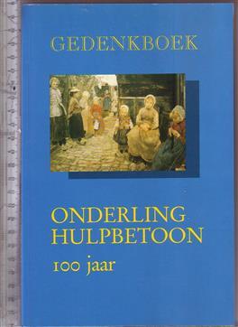 Gedenkboek Onderling Hulpbetoon 100 jaar