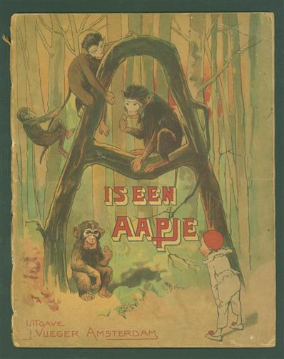 A is een Aapje ( original edition with ill by P.J. van Geldorp)