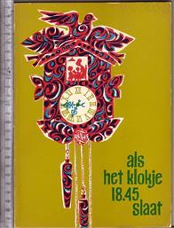 Als het klokje 18.45 slaat / [verhalen van Han G. Hoekstra ... et al.]