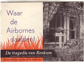 Waar de Airbornes daalden!... : de tragedie van Renkum