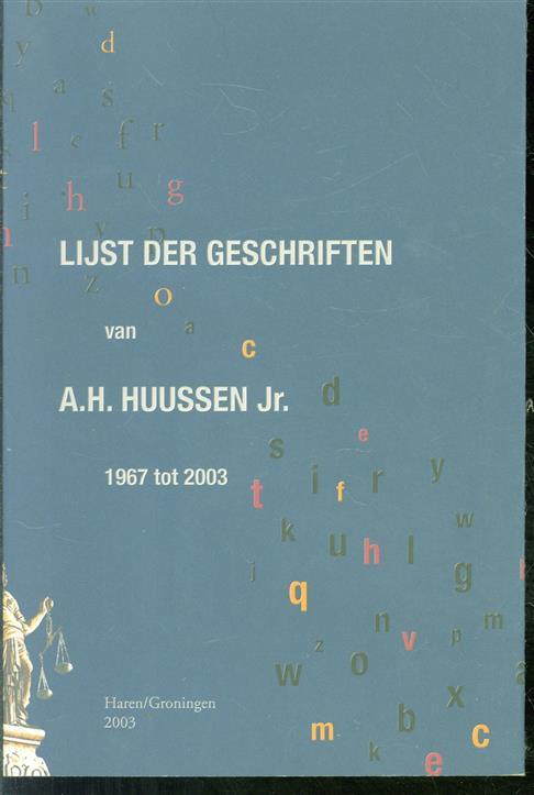 Lijst der geschriften van A.H. Huussen jr. : 1967 tot 2003
