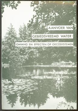 Aanvoer van gebiedsvreemd water: omvang en effecten op oecosystemen : proceedings van een symposium gehouden op 21 december 1988, Faculteit Natuurwetenschappen, Katholieke Universiteit Nijmegen