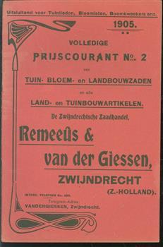 De Zwijndrechtse zaadhandel REMEEÛS & VAN DER GIESSEN: Volledige prijscourant No 2 van Tuin- bloem en landbouwzaden en alle land- en tuinbouwartikelen.