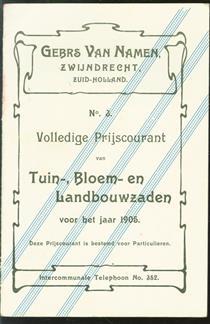 Gebrs. Van Namen Zwijndrecht Zuid Holland. No 3 Volledige prijscourant van Tuin- Bloem- en Landbouwzaden voor het jaar 1905