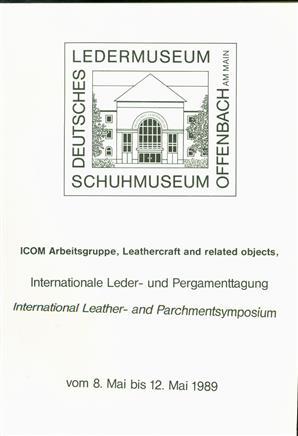 Internationale Leder- und Pergamenttagung = International leather- and parchmentsymposium : vom 8. Mai bis 12. Mai 1989