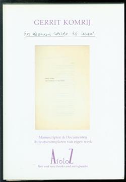 Gerrit Komrij 60 : en daarvan wilde hij leven! : verkooptentoonstelling van manuscripten & documenten, auteursexemplaren van eigen werk, 31 maart-21 april 2004