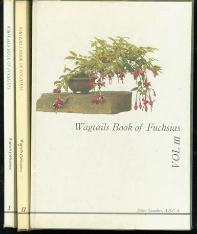 Wagtails book of fuchsias. Part I + II + III