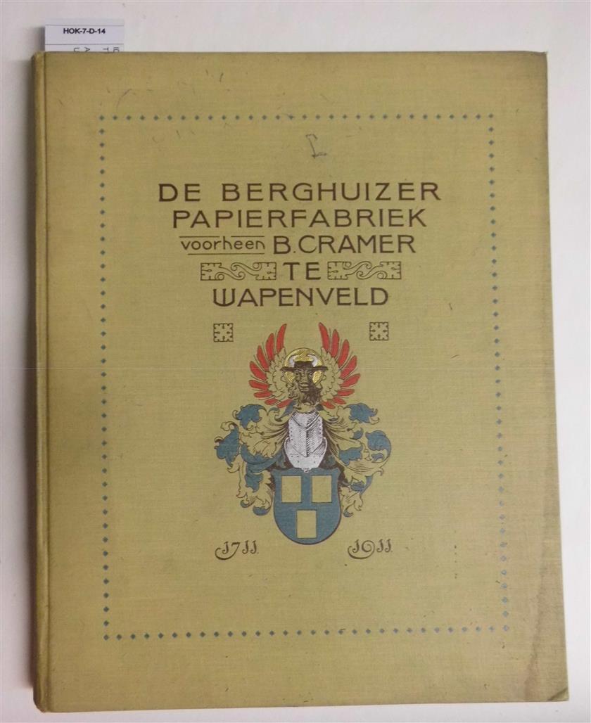 """Gedenkboek uitgegeven ter gelegenheid van het 200-jarig bestaan der """"Berghuizer Papierfabriek voorheen B. Cramer"""", Wapenveld"""