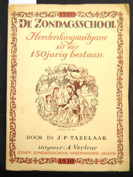 De zondagsschool : herdenkingsuitgave bij het 150-jarig bestaan