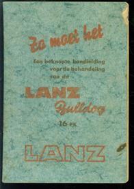 Zo moet het. Beknopte handleiding voor de behandeling van de LANZ Bulldog 16 Pk LANZ