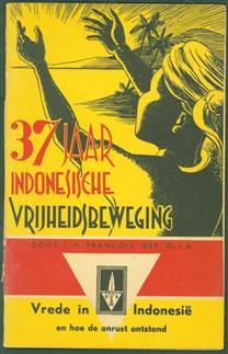 37 jaar Indonesische vrijheidsbeweging / J.H. François ; met een voorw. van E. Gobêe
