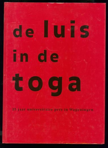 De luis in de toga : 25 jaar universitaire pers in Wageningen