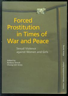 Forced prostitution in times of war and peace