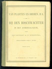 Van planten en dieren.  II A.., Bij den Boschwachter in het zomerhalfjaar.