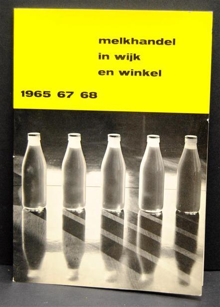 Melkhandel in wijk en winkel 1965 - 1967 - 1968