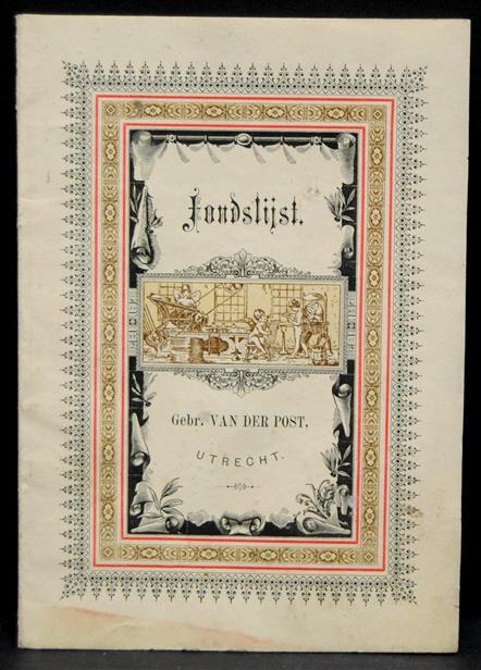 Boekwerken, uitgegeven of als copij aangekocht door:....Fondslijst. ( Gebr v.d. Post )