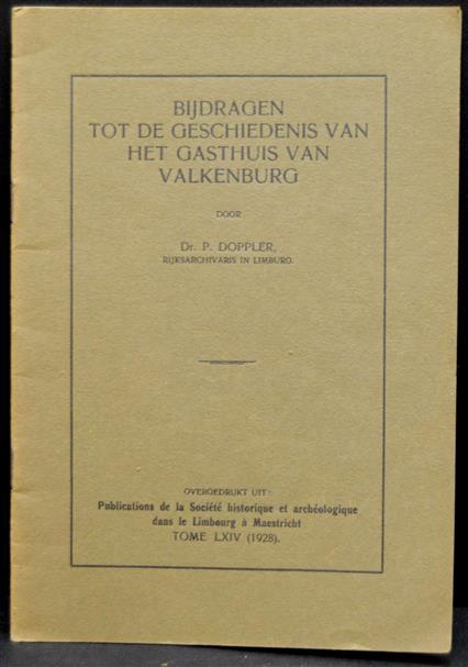 Bijdragen tot de geschiedenis van het gasthuis van Valkenburg