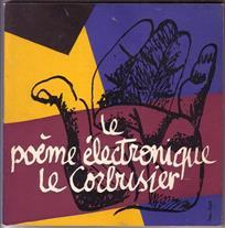 El poema electronico Le Corbusier.