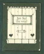 Jan Sul die vrijd : op de lof van Jan Sul en zijn vrijster : wijze: Op den top, op den top etc.