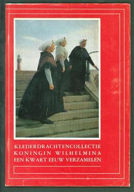 Klederdrachten collectie Hare Majesteit Koningin Wilhelmina 1948-1973
