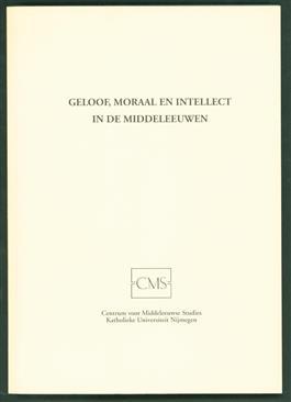 Geloof, moraal en intellect in de middeleeuwen