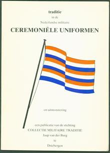 Traditie in de Nederlandse militaire ceremoniële uniformen en uitmonstering