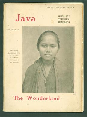 Java the wonderland : this book describes one of the most beautiful countries of the world , Java the wonderland : guide and tourist's handbook