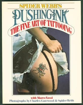 Spider Webb's pushing ink : the fine art of tattooing , Pushing ink, Pushing ink