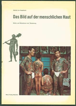Das Bild auf der menschlichen Haut; Motive und Motivationen der Tätowierung.