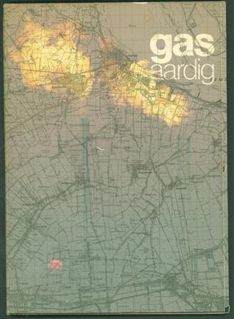 Gas aardig : het gasveld Groningen , Gasaardig