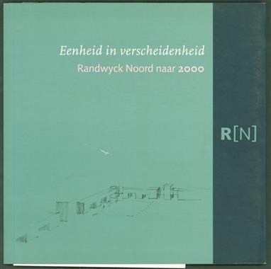 Eenheid in verscheidenheid : Randwyck Noord naar 2000 , Randwyck Noord naar 2000