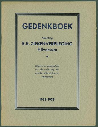 Gedenkboek stichting R.K. Ziekenverpleging Hilversum : 1933-1935