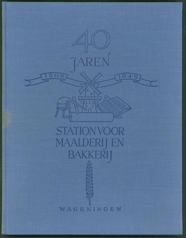 40 jaren 1909-1949 Station voor Maalderij en Bakkerij