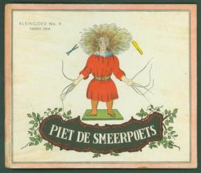 Piet de Smeerpoets :  naar de oorspronkelijke uitgave, vrij vertaald door J. Riemens-Reurslag