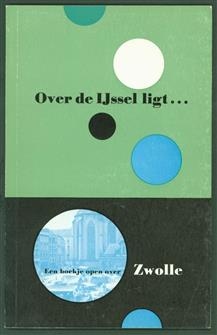 Over de IJssel ligt , boekje open over Zwolle