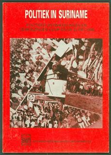 Politiek in Suriname : politieke ontwikkelingen en verkiezingen voor en na 23 mei 1996