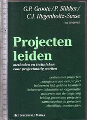 Projecten leiden : methoden en technieken voor projectmatig werken