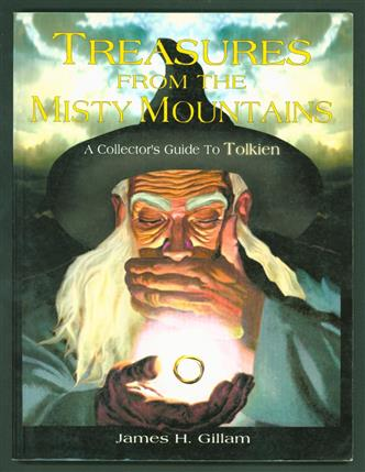 Treasures from the Misty Mountains : a collector's guide to J.R.R. Tolkien