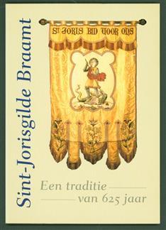 Sint-Jorisgilde Braamt : een traditie van 625 jaar