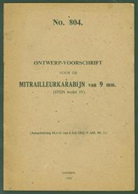 no 804 - Ontwerp-voorschrift voor de mitrailleurkarabijn van 9 mm (Sten model IV).
