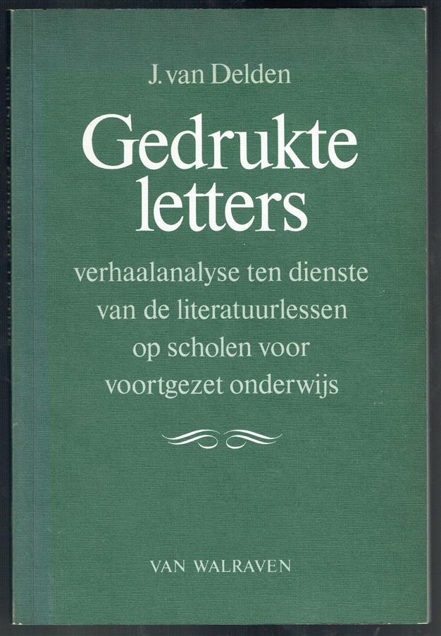 Gedrukte letters : verhaalanalyse ten dienste van de literatuurlessen op scholen voor voortgezet onderwijs