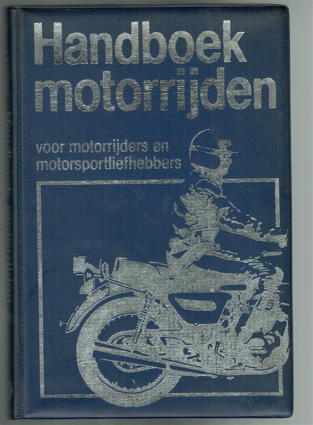 Handboek motorrijden : voor motorrijders en motorsportliefhebbers
