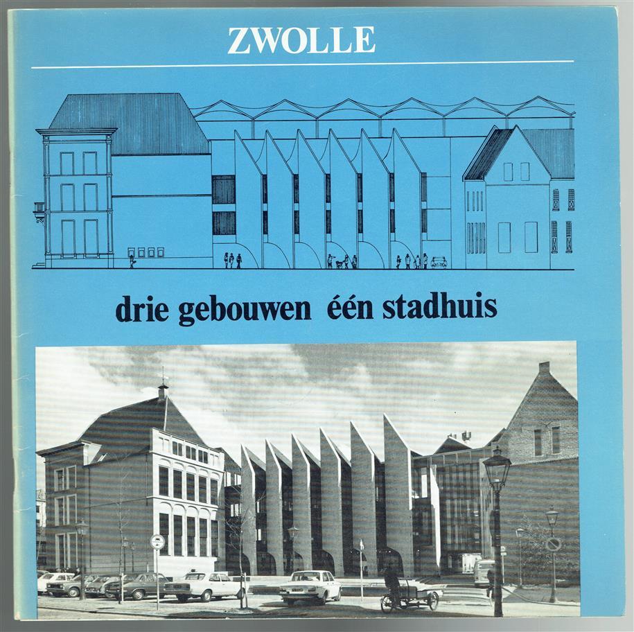 Zwolle, drie gebouwen een stadhuis