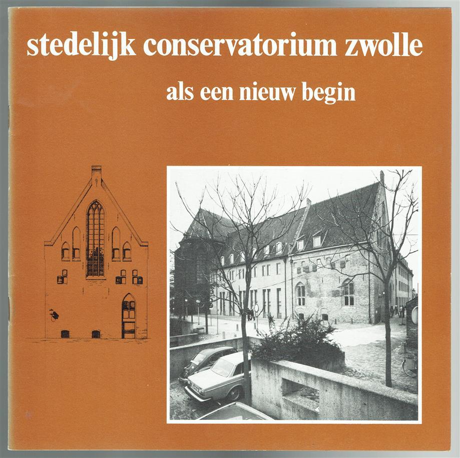 Stedelijk Conservatorium Zwolle als een nieuw begin.