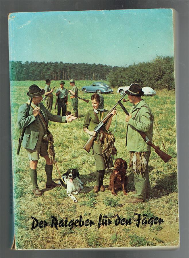 Der Ratgeber für den Jäger [Katalog]