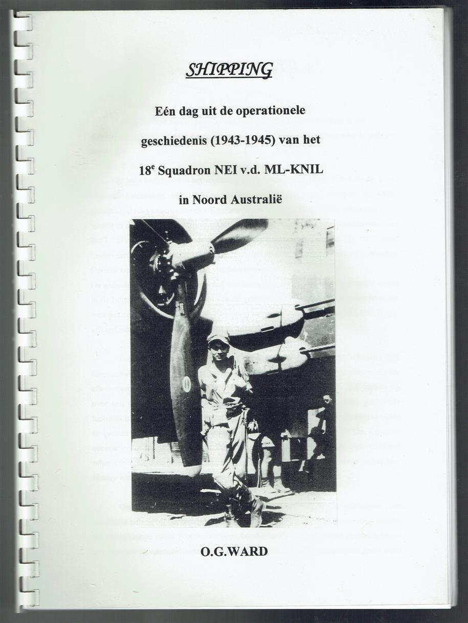 Shipping  één dag uit de operationele geschiedenis  (1943-1945) van het 18e squadron NEI v. d. ML-KNIL in Noord Australië ( Shipping one day out of the operating history (1943-1945) of the 18th squadron NEI vd ML-KNIL in northern Australia )