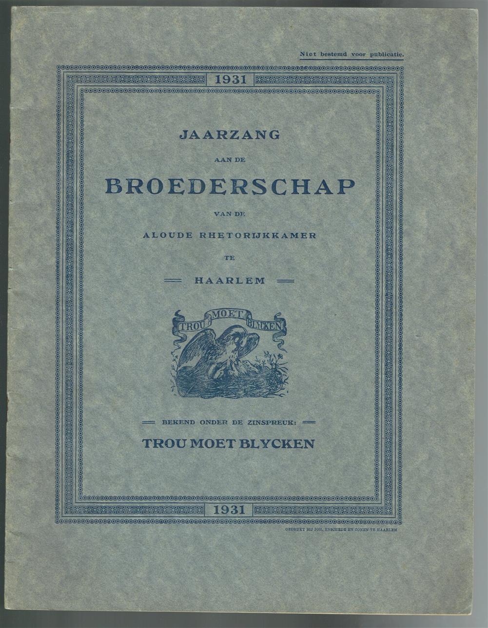 Jaarzang aan de broederschap van de aloude Rhetorykkamer te Haarlem, bekend onder de zinspreuk: Trouw moet blijken, op den eersten dag van 't jaar 1831