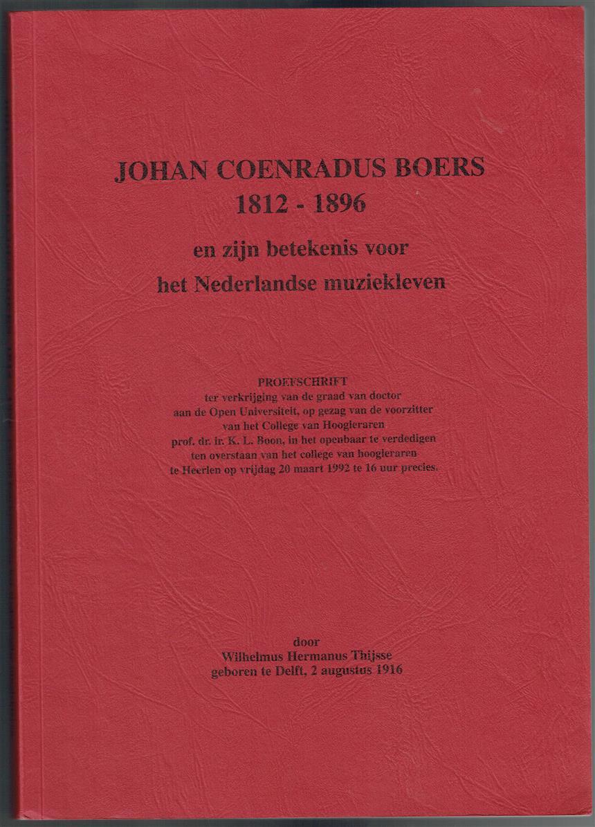 Johan Coenradus Boers, 1812-1896 en zijn betekenis voor het Nederlandse muziekleven
