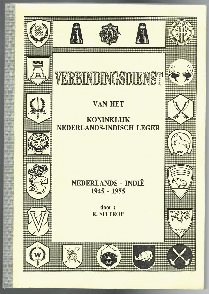 Verbindingsdienst van het Koninklijk Nederlands-Indisch Leger : Nederlands-Indië 1945-1955 ( = Radio Connection Service of the Royal Dutch East Indies Army )